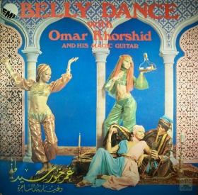 Belly Dance with Omar Korshid and His Magic Guitar